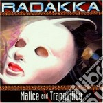 Radakka - Malice And Tranquility cd musicale di Radakka