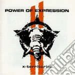 Power Of Expression - X-territorial cd musicale di Power of expression