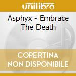 Asphyx - Embrace The Death cd musicale di Asphyx