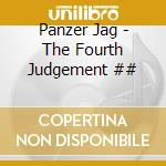Panzer Jag - The Fourth Judgement ## cd musicale di Panzer Jag
