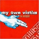 The weapon cd musicale di My own victim