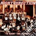 Direction Right - To Right The Wrong cd musicale di Direction Right
