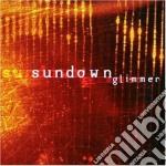 Glimmer cd musicale di Sundown