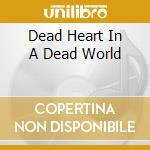 DEAD HEART IN A DEAD WORLD cd musicale di NEVERMORE(LTD.ED.CD BOX)