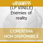 (LP VINILE) Enemies of reality lp vinile
