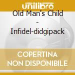 Infidel-didgipack cd musicale di Old man's child