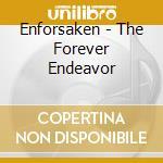THE FOREVER ENDEAVOR cd musicale di ENFORSAKEN