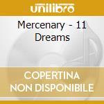Mercenary - 11 Dreams cd musicale di MERCENARY