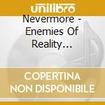 ENEMIES OF REALITY (Remixed) cd musicale di NEVERMORE