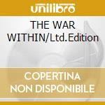 THE WAR WITHIN/Ltd.Edition cd musicale di SHADOWS FALL