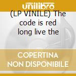 (LP VINILE) The code is red long live the lp vinile