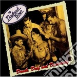Boys Daybreak - Drunk,deaf And Disorderly cd musicale di Boys Daybreak