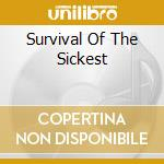 SURVIVAL OF THE SICKEST cd musicale di Sin Mad