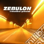 Zebulon - Troubled Ground cd musicale di ZEBULON