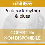 Punk rock rhythm & blues cd musicale di Kings of nuthin'