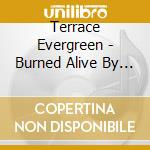 Burned alive by time cd musicale