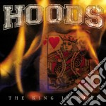 Hoods - The King Is Dead cd musicale di Hoods
