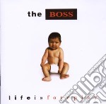 Life is foreplay cd musicale di Boss