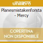 MERCY cd musicale di PLANES MISTAKEN FOR