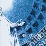 GRAVEN IMAGES cd musicale di DIE YOUNG