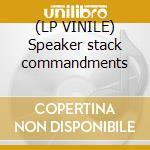 (LP VINILE) Speaker stack commandments lp vinile