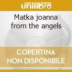Matka joanna from the angels cd musicale di Tamasz Stanko