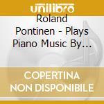 Pontinen Roland - Plays Piano Music By Erik Satie cd musicale