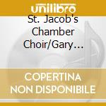 St. Jacob's Chamber Choir/Gary Graden - Sonority cd musicale