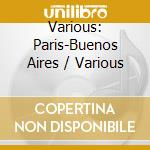 Tango futur/paris-buenos aires cd musicale di Artisti Vari