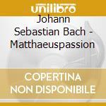 Bach, J. S. - Matthaeuspassion cd musicale