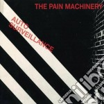 Pain Machinery - Auto Surveillance cd musicale di The Pain machinery