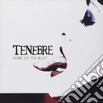 Tenebre - Mark Ov The Beast cd musicale di TENEBRE