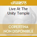 LIVE AT THE UNITY TEMPLE cd musicale di HOWARD NOAH QUARTET