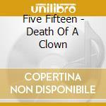 Death of a clown cd musicale di Fifteen Five