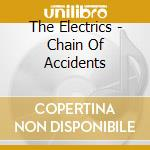 CHAIN OF ACCIDENTS cd musicale di ELECTRICS