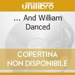 ... AND WILLIAM DANCED cd musicale di PARKER WILLIAM TRIO