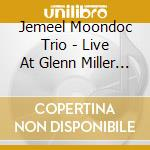 LIVE AT GLENN MILLER CAFE' cd musicale di MOONDOC JEMEEL TRIO