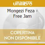 FREE JAM cd musicale di FEZA MONGEZI