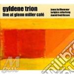 Gyldene Trion - Live At Glenn Miller Cafe cd musicale di TRION GYLDENE