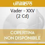 XXV cd musicale di VADER