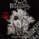 Zero Illusions - Enter Eternity cd musicale di Illusions Zero