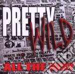 Pretty Wild - All The Way cd musicale di Wild Pretty