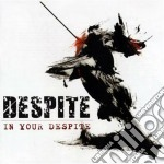 Despite - In Your Despite cd musicale di DESPITE