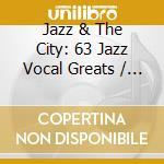Jazz & the city cd musicale di Artisti Vari
