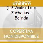 (LP VINILE) Belinda lp vinile di Tom Zacharias
