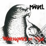 Marvel - Warhawks Of War cd musicale di Marvel