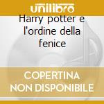 Harry potter e l'ordine della fenice cd musicale