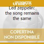 Led zeppelin: the song remains the same cd musicale
