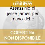 Assassinio di jesse james per mano del c cd musicale