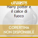 Harry potter e il calice di fuoco cd musicale